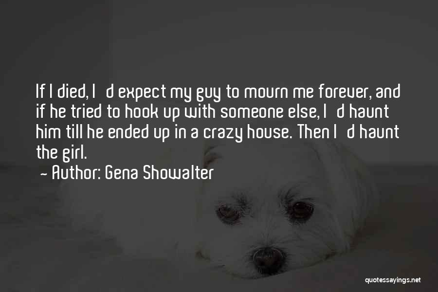 I'll Love Him Forever Quotes By Gena Showalter
