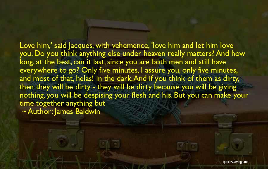 I'll Love Him Forever Quotes By James Baldwin