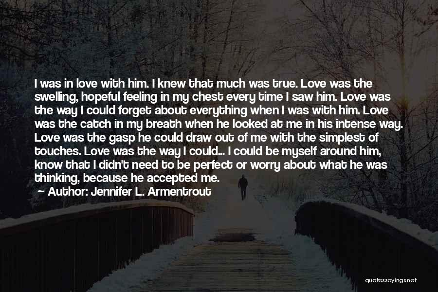 I'll Love Him Forever Quotes By Jennifer L. Armentrout