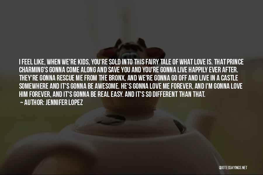 I'll Love Him Forever Quotes By Jennifer Lopez