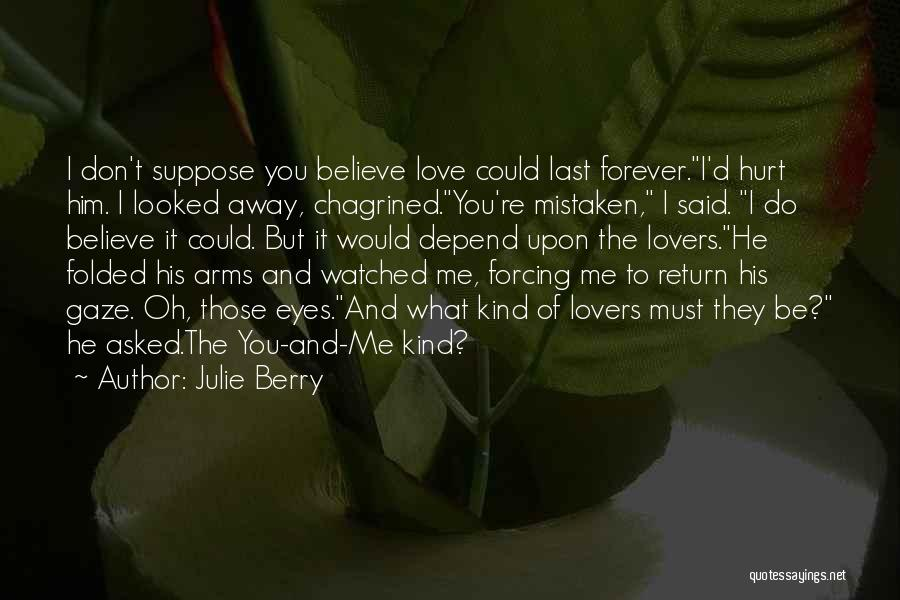 I'll Love Him Forever Quotes By Julie Berry
