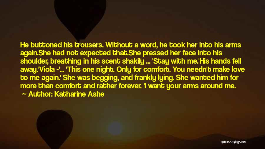 I'll Love Him Forever Quotes By Katharine Ashe