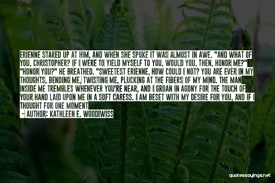I'll Love Him Forever Quotes By Kathleen E. Woodiwiss