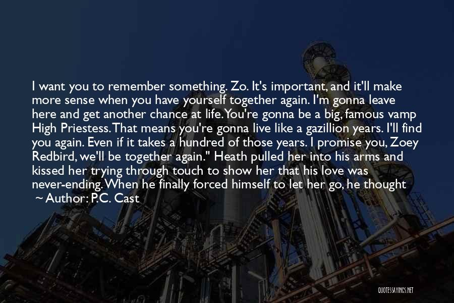 I'll Love Him Forever Quotes By P.C. Cast