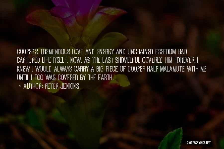 I'll Love Him Forever Quotes By Peter Jenkins