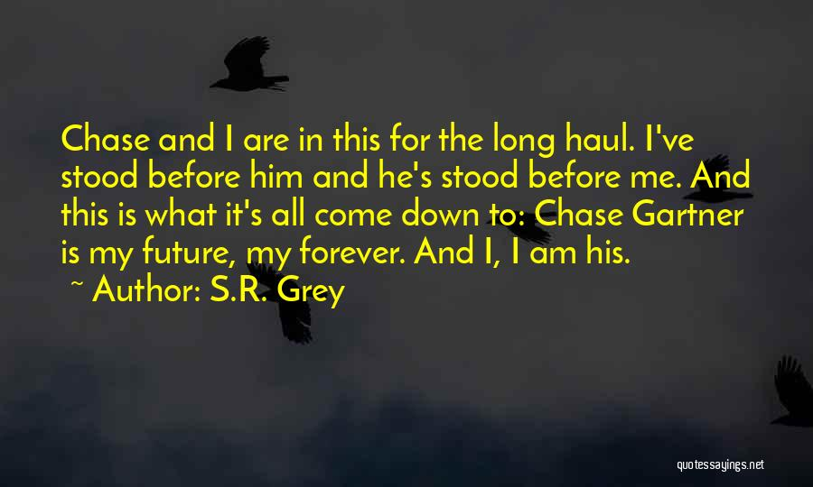 I'll Love Him Forever Quotes By S.R. Grey