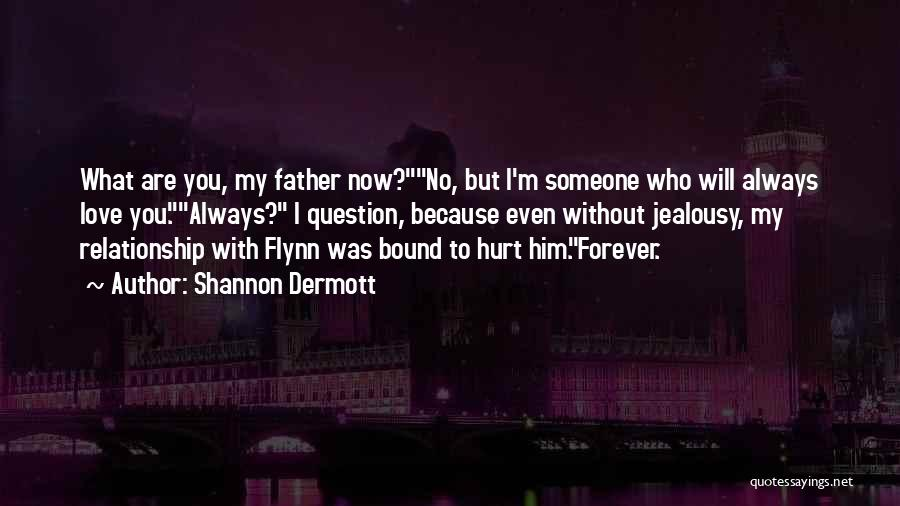 I'll Love Him Forever Quotes By Shannon Dermott