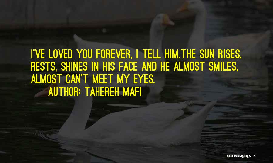 I'll Love Him Forever Quotes By Tahereh Mafi