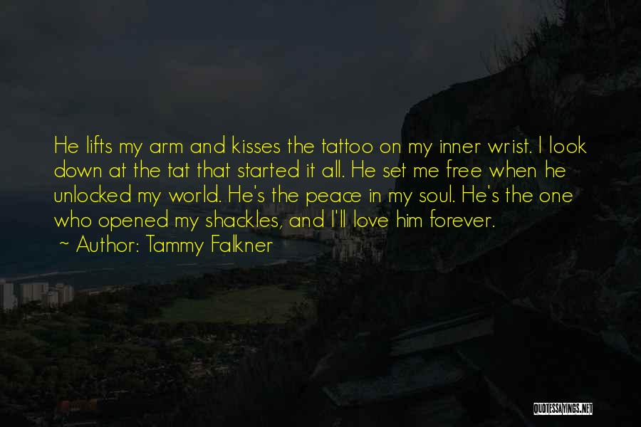 I'll Love Him Forever Quotes By Tammy Falkner