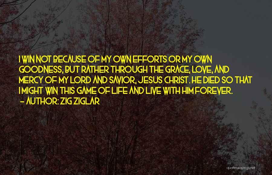 I'll Love Him Forever Quotes By Zig Ziglar