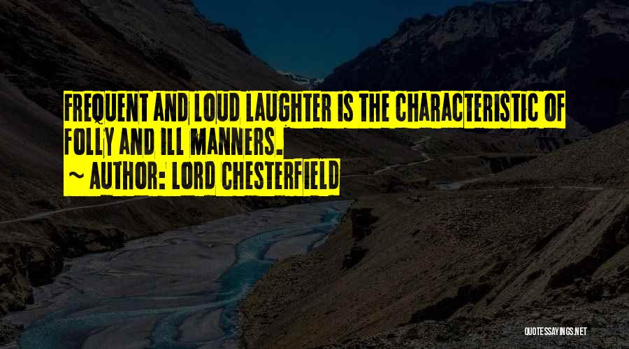 Ill Manners Quotes By Lord Chesterfield