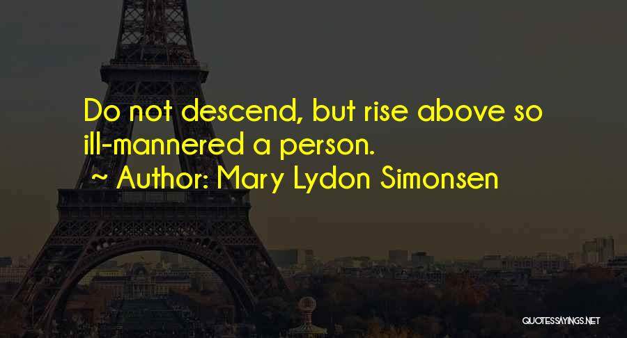 Ill Manners Quotes By Mary Lydon Simonsen