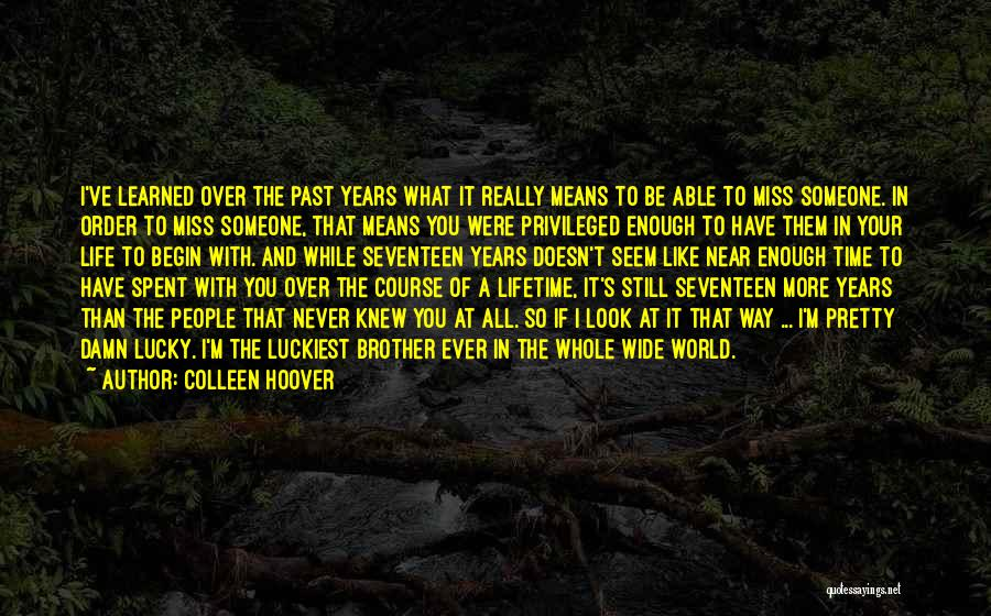 I'll Miss You Guys Quotes By Colleen Hoover