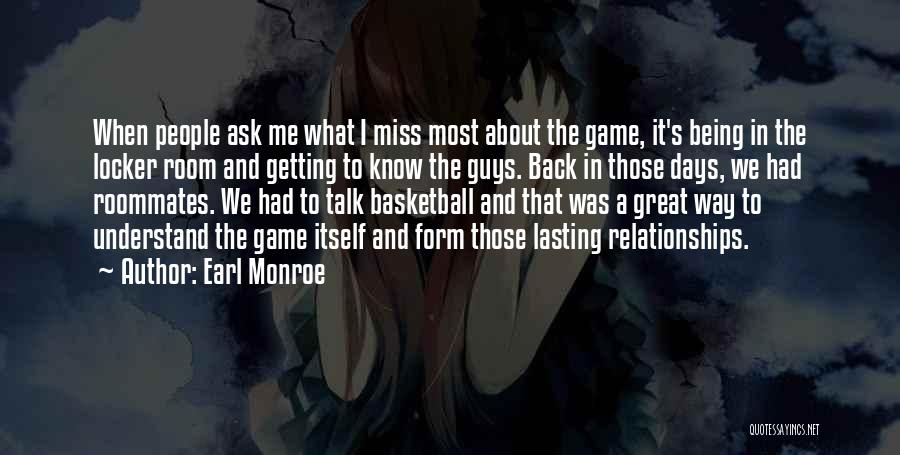 I'll Miss You Guys Quotes By Earl Monroe