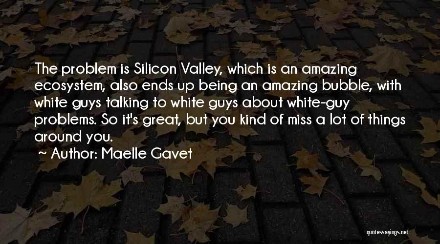 I'll Miss You Guys Quotes By Maelle Gavet