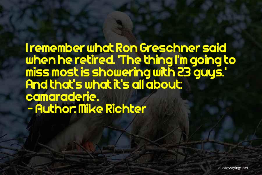 I'll Miss You Guys Quotes By Mike Richter