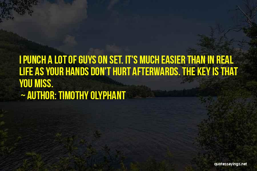 I'll Miss You Guys Quotes By Timothy Olyphant