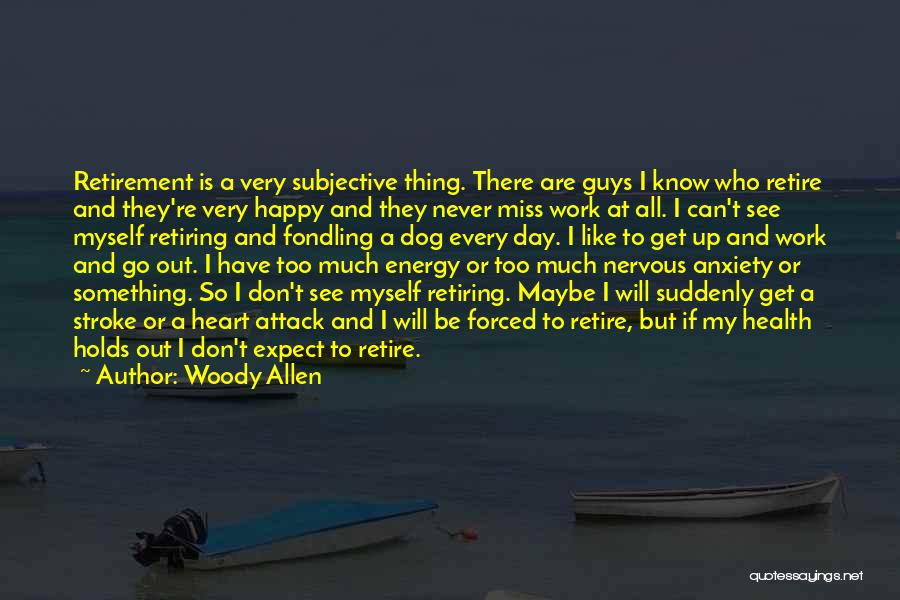 I'll Miss You Guys Quotes By Woody Allen