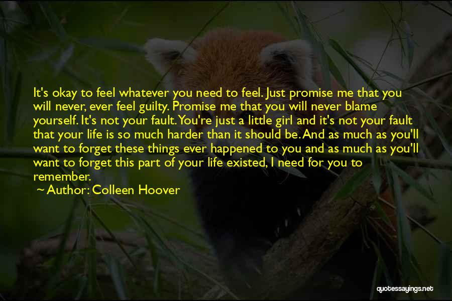 I'll Never Be Okay Quotes By Colleen Hoover