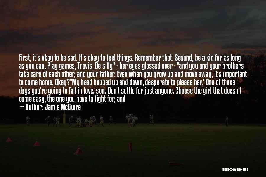 I'll Never Be Okay Quotes By Jamie McGuire