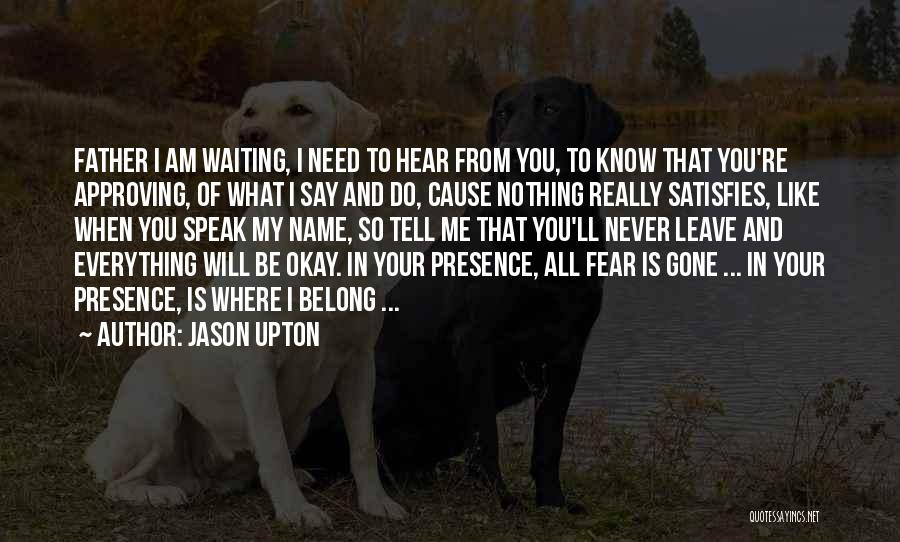 I'll Never Be Okay Quotes By Jason Upton