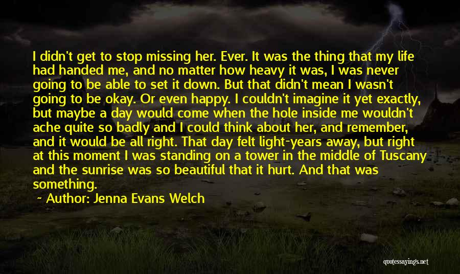 I'll Never Be Okay Quotes By Jenna Evans Welch