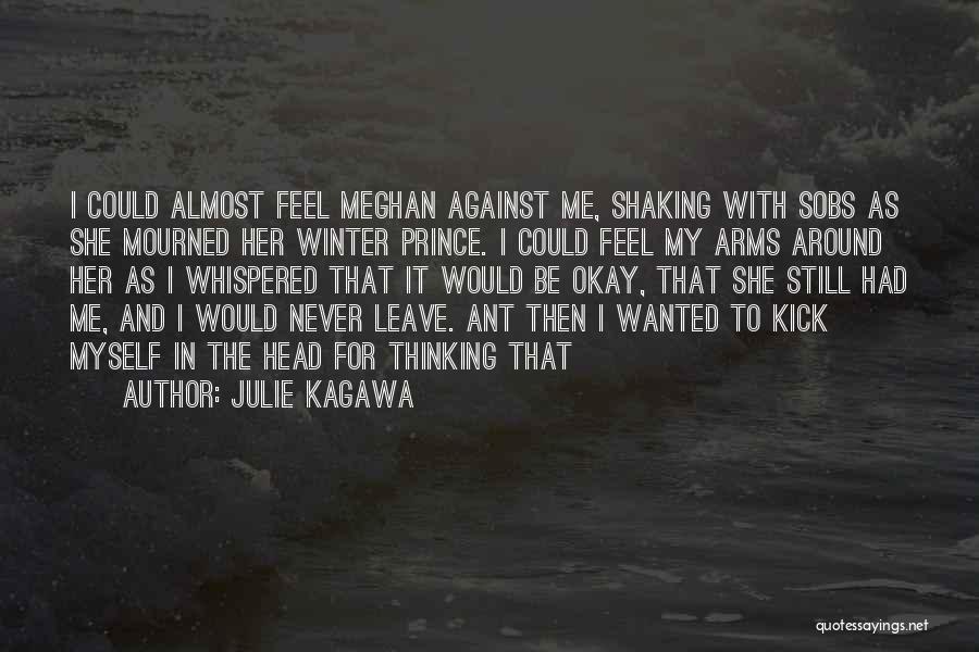 I'll Never Be Okay Quotes By Julie Kagawa