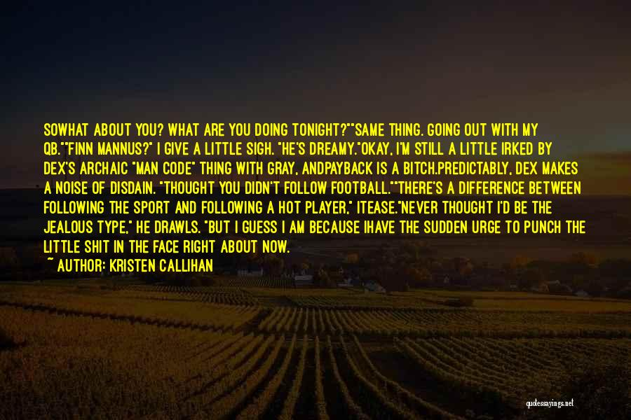 I'll Never Be Okay Quotes By Kristen Callihan