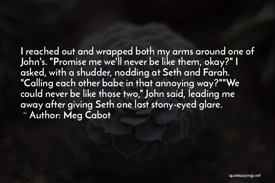 I'll Never Be Okay Quotes By Meg Cabot