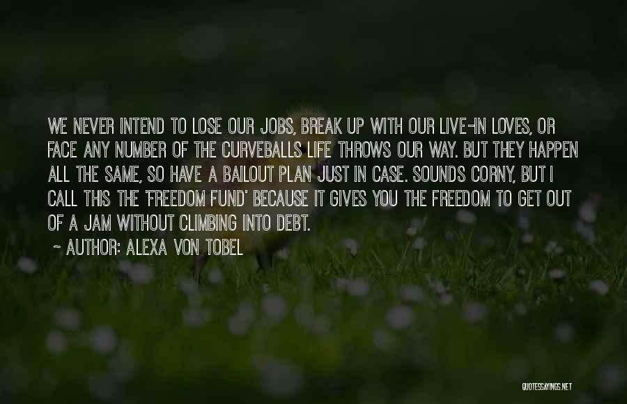 I'll Never Break Up With You Quotes By Alexa Von Tobel