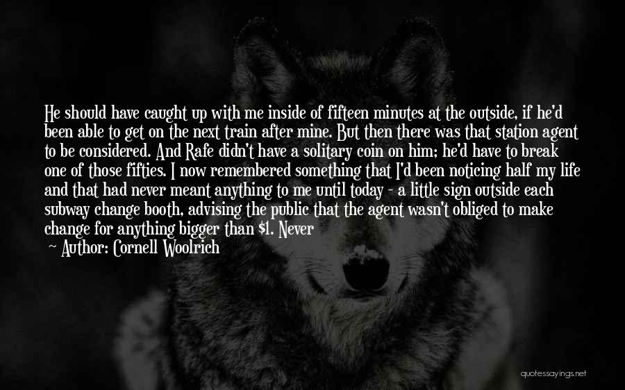 I'll Never Break Up With You Quotes By Cornell Woolrich