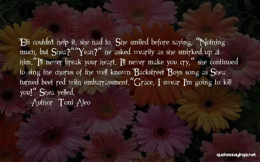 I'll Never Break Up With You Quotes By Toni Aleo