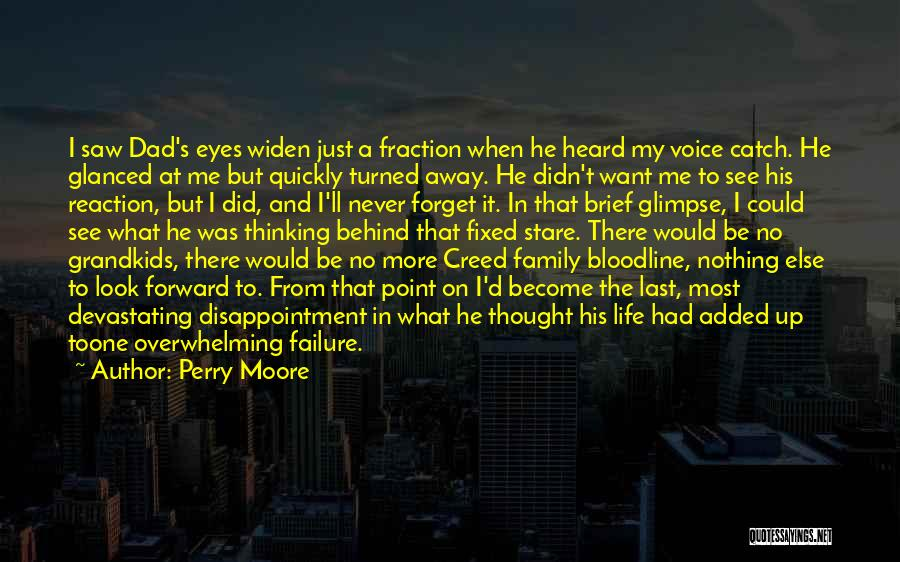 I'll Never Forget You Dad Quotes By Perry Moore