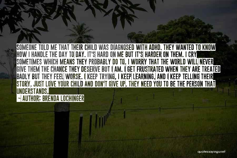 I'll Never Give Up On Love Quotes By Brenda Lochinger