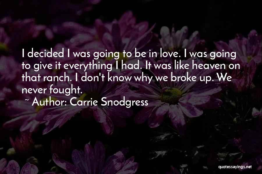 I'll Never Give Up On Love Quotes By Carrie Snodgress