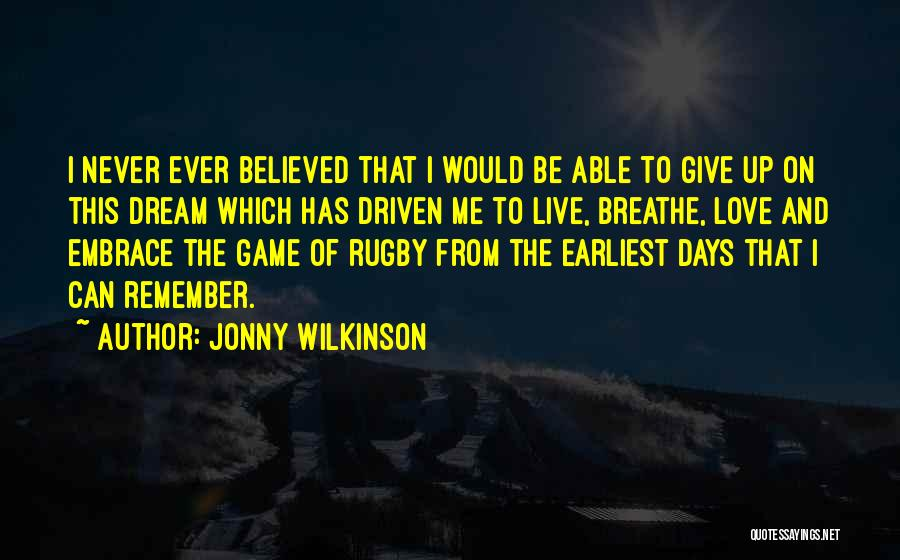 I'll Never Give Up On Love Quotes By Jonny Wilkinson
