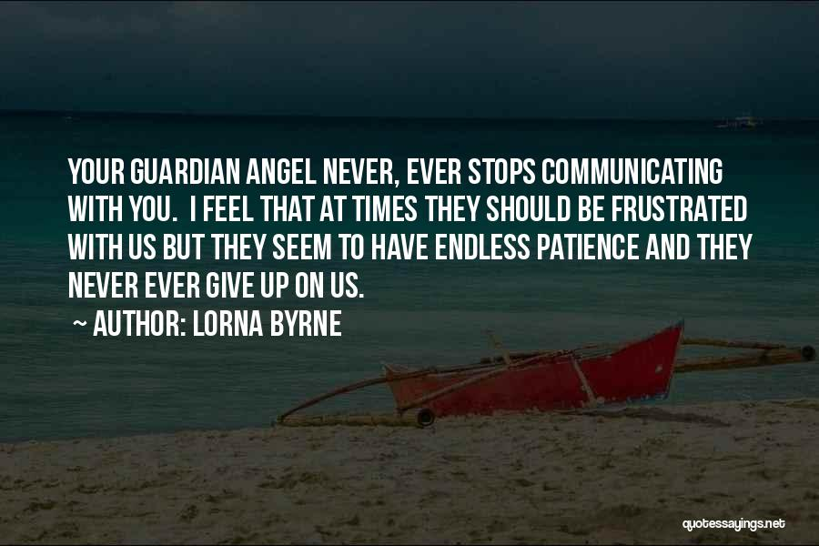 I'll Never Give Up On Love Quotes By Lorna Byrne