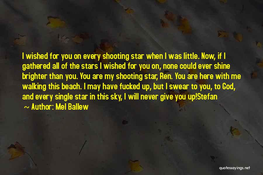 I'll Never Give Up On Love Quotes By Mel Ballew