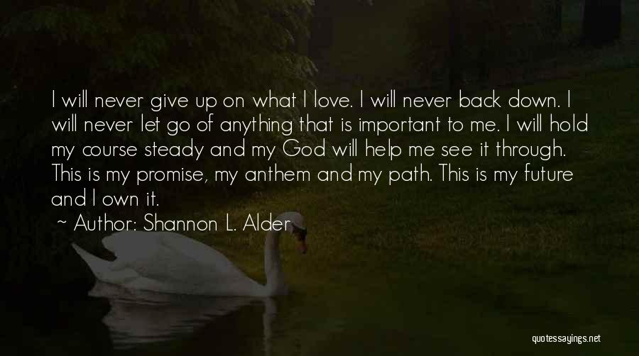 I'll Never Give Up On Love Quotes By Shannon L. Alder