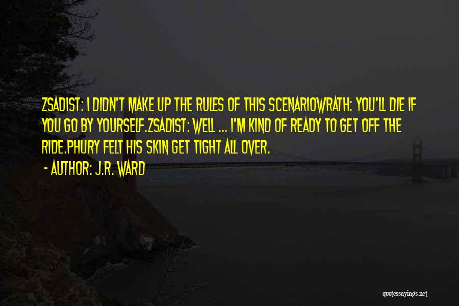 I'll Ride For You Die For You Quotes By J.R. Ward