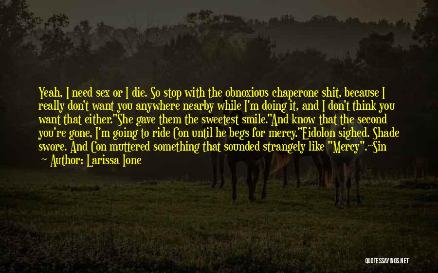 I'll Ride For You Die For You Quotes By Larissa Ione