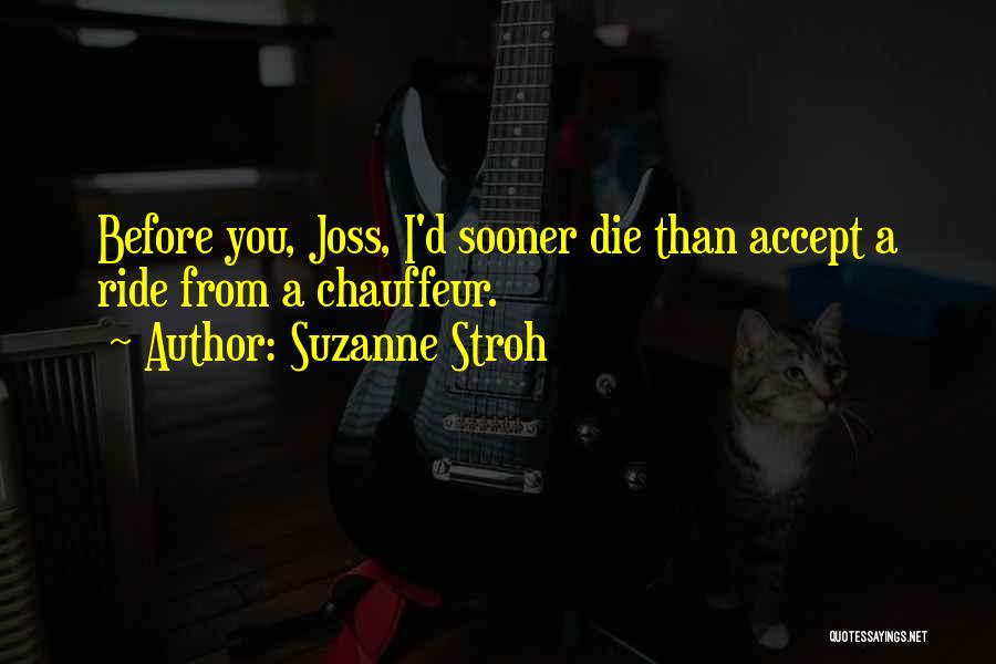 I'll Ride For You Die For You Quotes By Suzanne Stroh