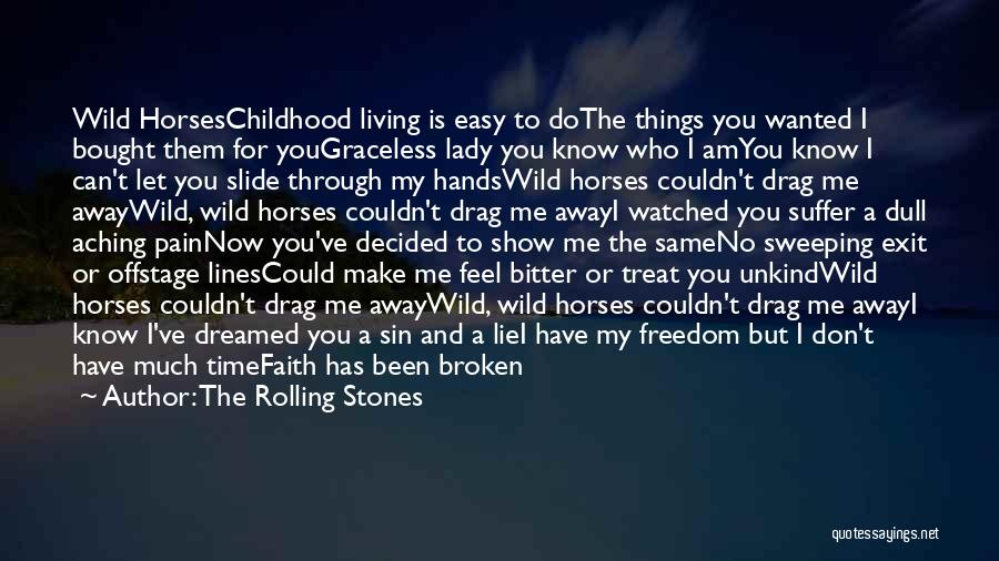 I'll Ride For You Die For You Quotes By The Rolling Stones