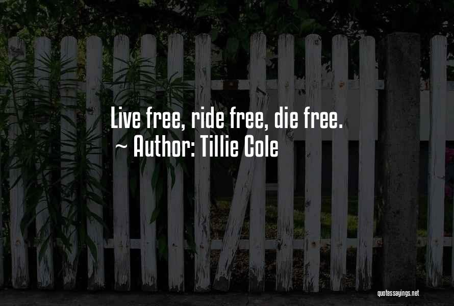I'll Ride For You Die For You Quotes By Tillie Cole