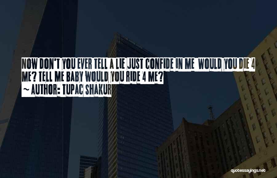 I'll Ride For You Die For You Quotes By Tupac Shakur