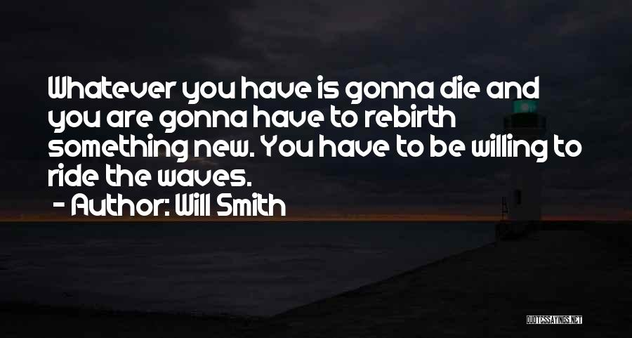 I'll Ride For You Die For You Quotes By Will Smith