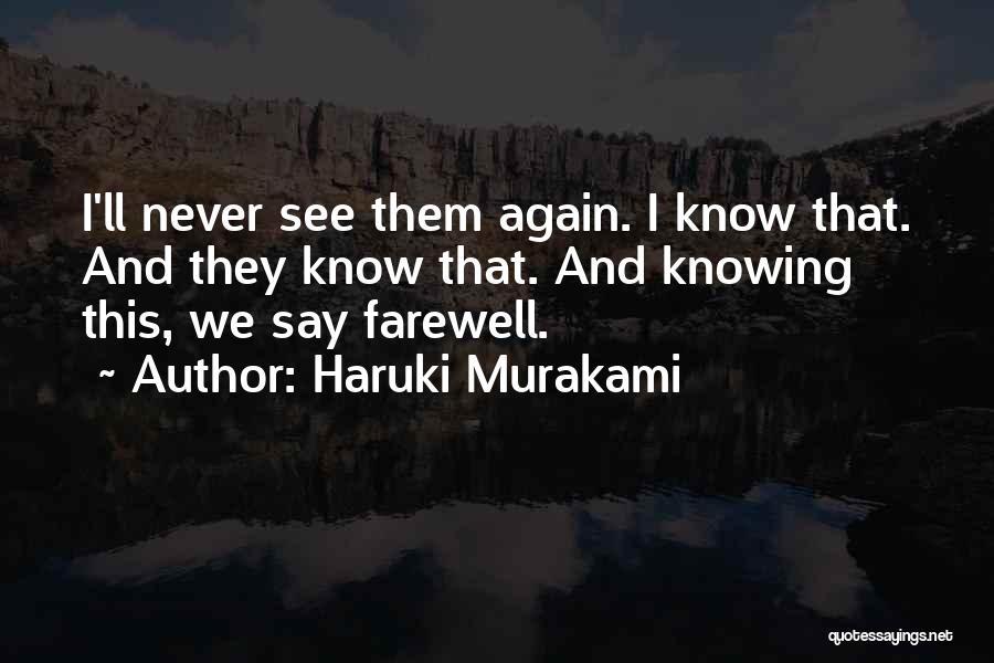 I'll See You Again Someday Quotes By Haruki Murakami