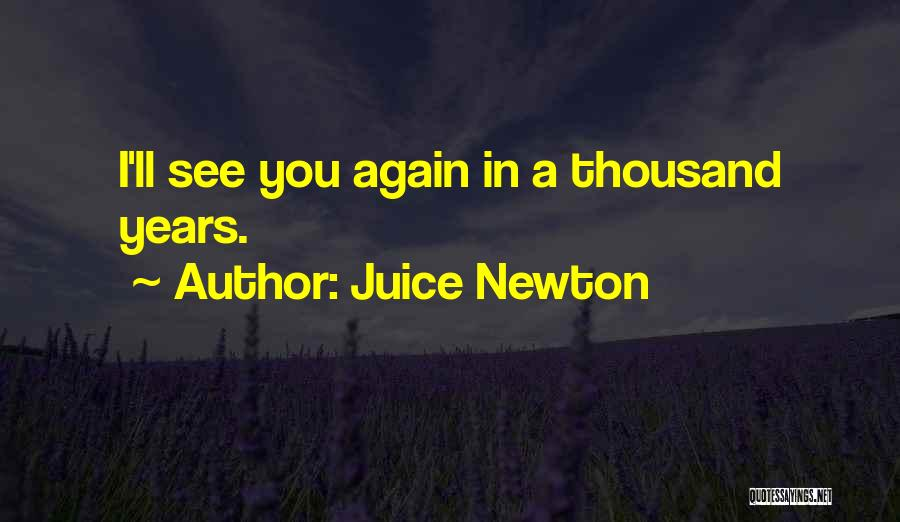 I'll See You Again Someday Quotes By Juice Newton