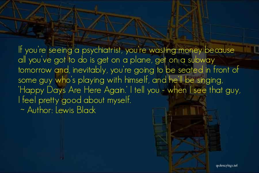 I'll See You Again Someday Quotes By Lewis Black
