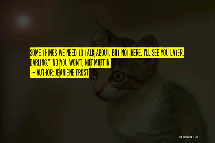 Top 58 Ill Talk To You Later Quotes Sayings